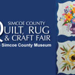 Simcoe County Quilt, Rug and Craft Fair